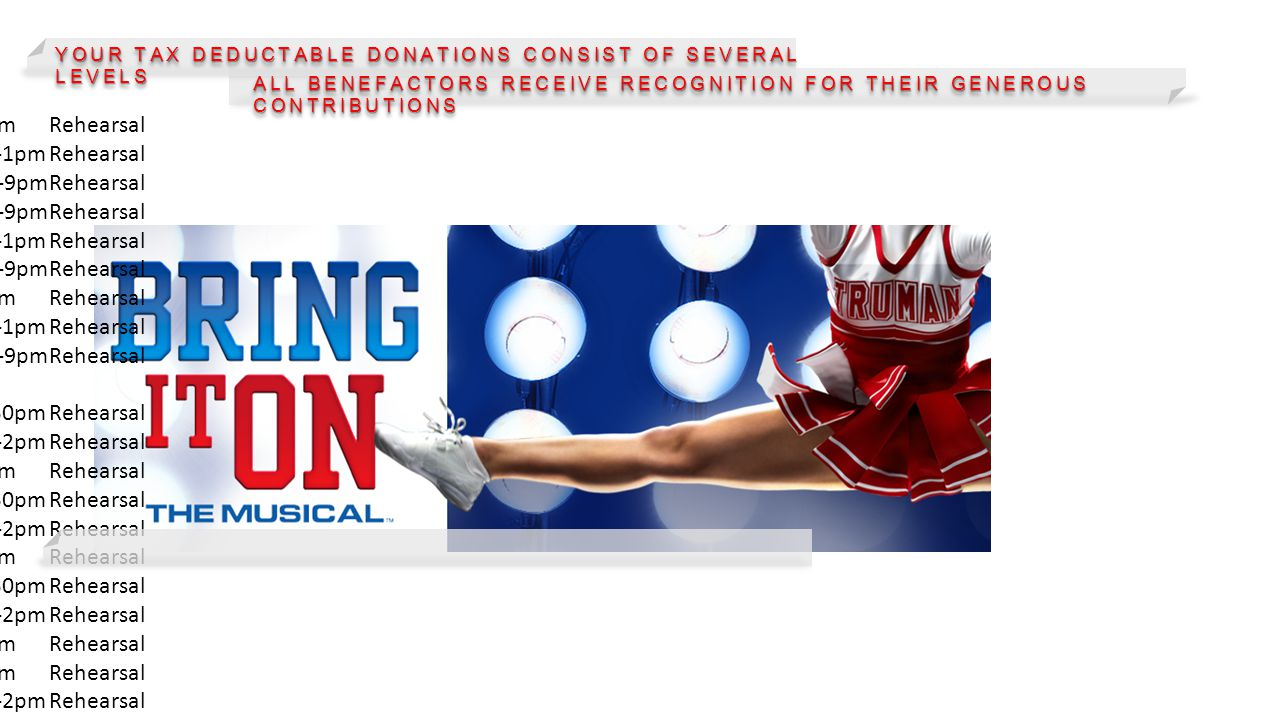 YOUR TAX DEDUCTABLE DONATIONS CONSIST OF SEVERAL LEVELS ALL BENEFACTORS RECEIVE RECOGNITION FOR THEIR GENEROUS CONTRIBUTIONS 12-Sep5-9pmRehearsal 13-S