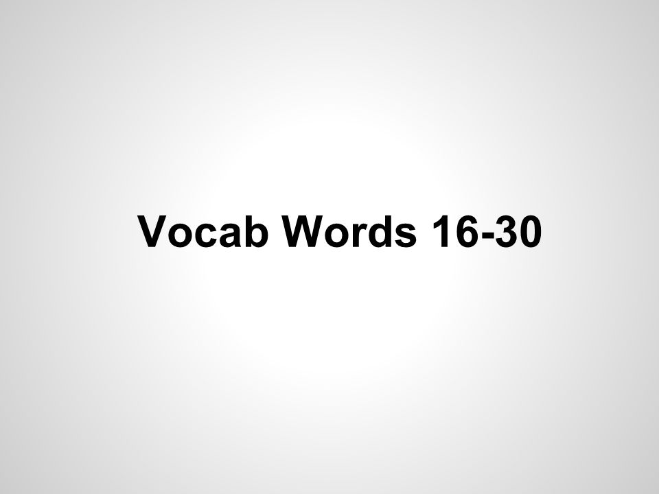 Vocab Words 16-30