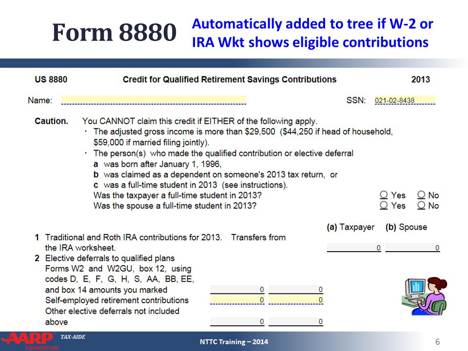 TAX-AIDE Retirement Savings Credit Form 8880 NTTC Training – 2014 7 Must complete section 4