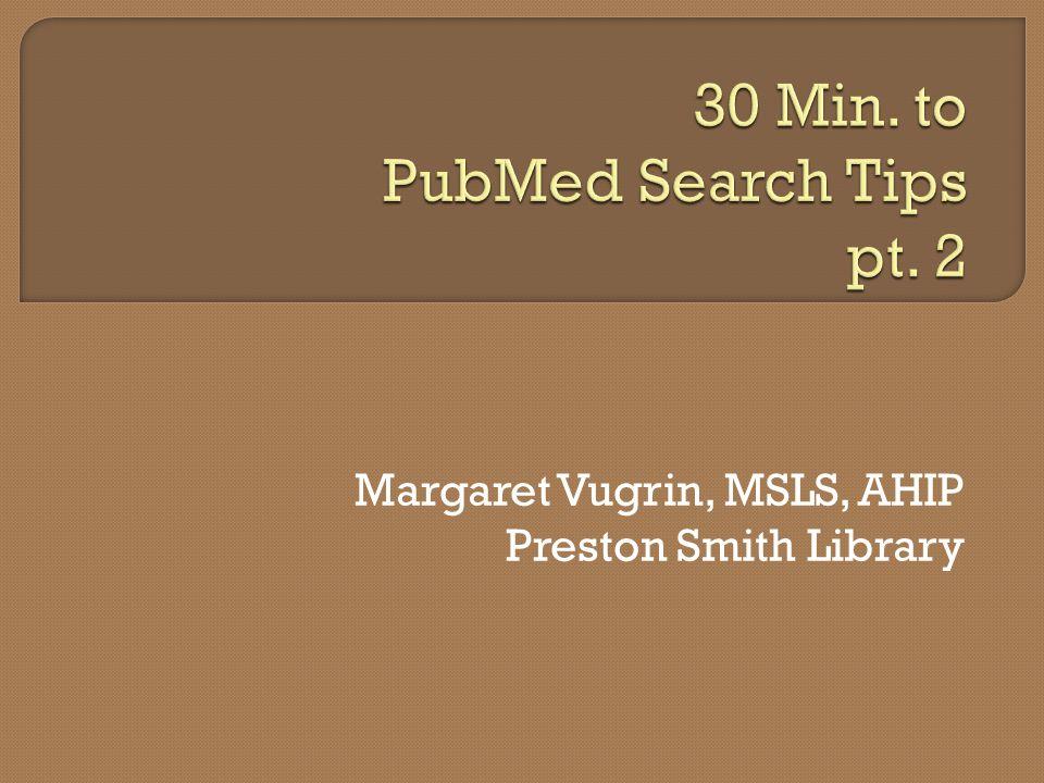 Margaret Vugrin, MSLS, AHIP Preston Smith Library