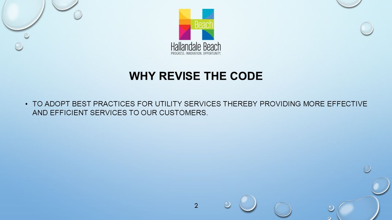 WHY REVISE THE CODE TO ADOPT BEST PRACTICES FOR UTILITY SERVICES THEREBY PROVIDING MORE EFFECTIVE AND EFFICIENT SERVICES TO OUR CUSTOMERS.