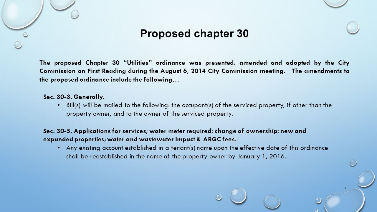 3 The proposed Chapter 30 Utilities ordinance was presented, amended and adopted by the City Commission on First Reading during the August 6, 2014 City Commission meeting.