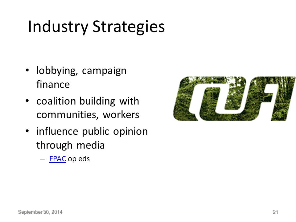 Industry Strategies lobbying, campaign finance coalition building with communities, workers influence public opinion through media – FPAC op eds FPAC
