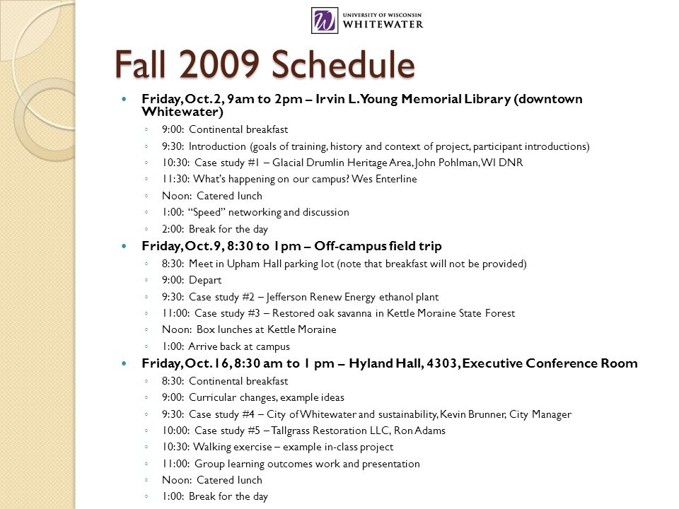 Fall 2009 Schedule Friday, Oct. 2, 9am to 2pm – Irvin L.