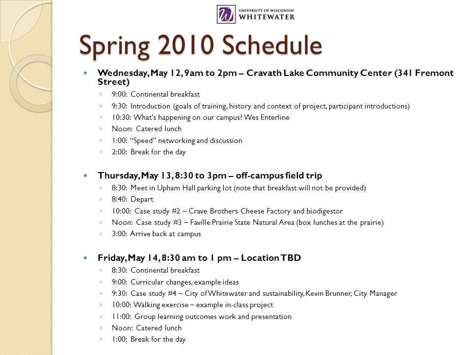Spring 2010 Schedule Wednesday, May 12, 9am to 2pm – Cravath Lake Community Center (341 Fremont Street) ◦ 9:00: Continental breakfast ◦ 9:30: Introduction (goals of training, history and context of project, participant introductions) ◦ 10:30: What's happening on our campus.
