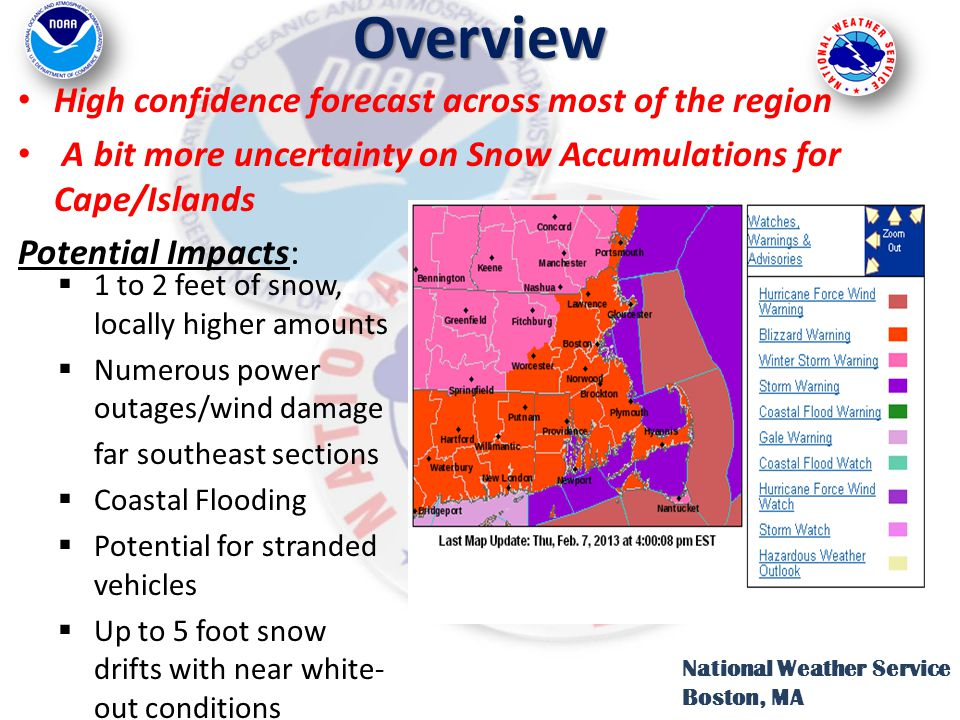 Overview National Weather Service Boston, MA High confidence forecast across most of the region A bit more uncertainty on Snow Accumulations for Cape/