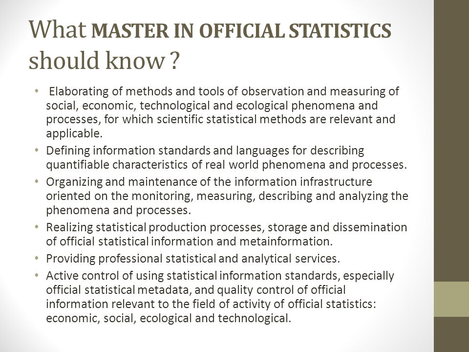 What MASTER IN OFFICIAL STATISTICS should know .