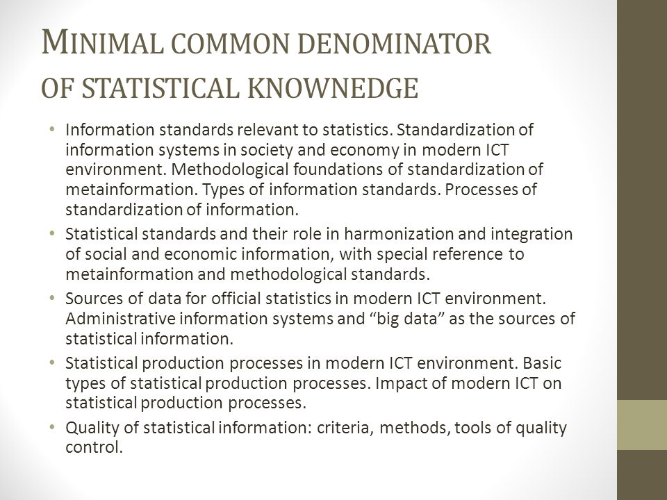 M INIMAL COMMON DENOMINATOR OF STATISTICAL KNOWNEDGE Information standards relevant to statistics.