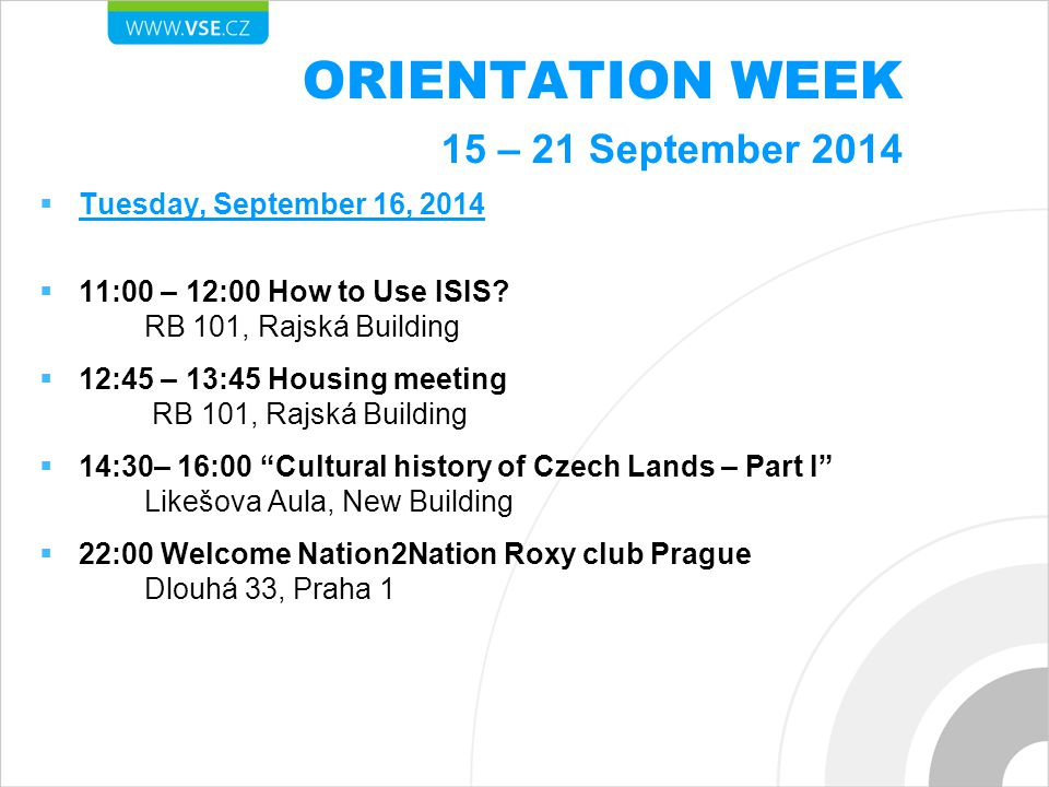 ORIENTATION WEEK 15 – 21 September 2014  Tuesday, September 16, 2014  11:00 – 12:00 How to Use ISIS.