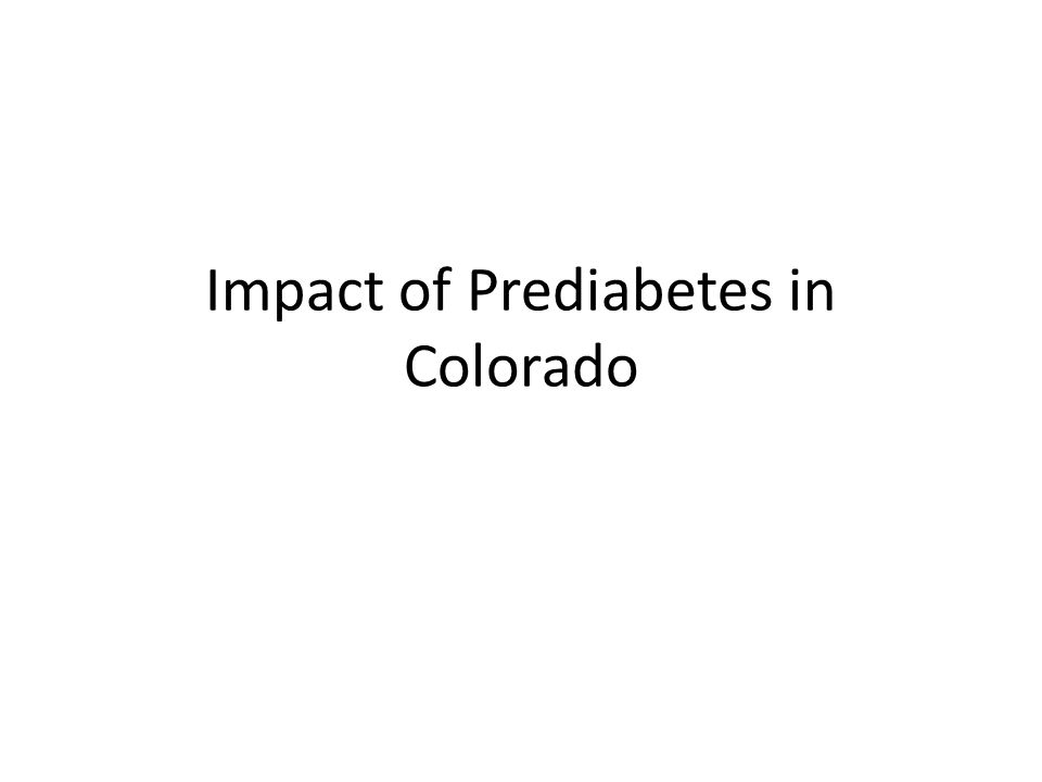 Impact of Prediabetes in Colorado