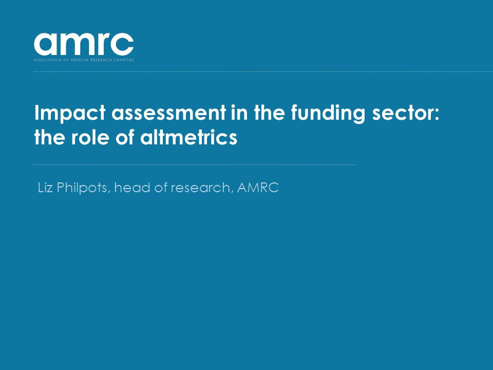 A view from funders….Medical research charities invest heavily in research ….