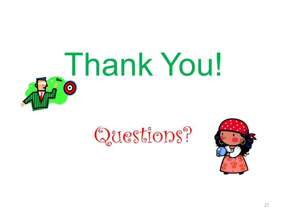 Thank You! Questions 27