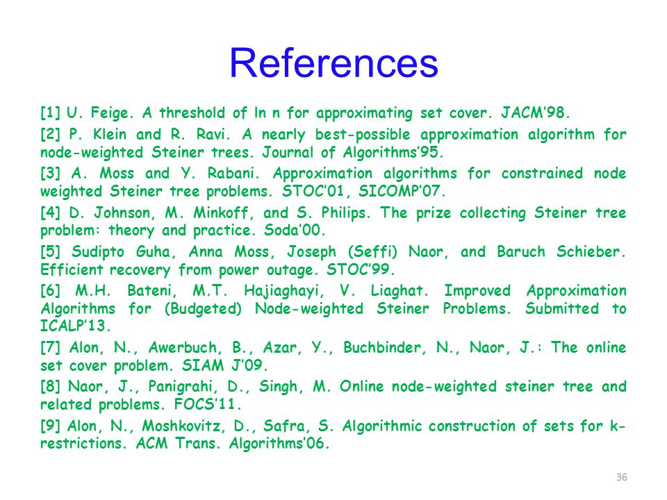 References [1] U. Feige. A threshold of ln n for approximating set cover.