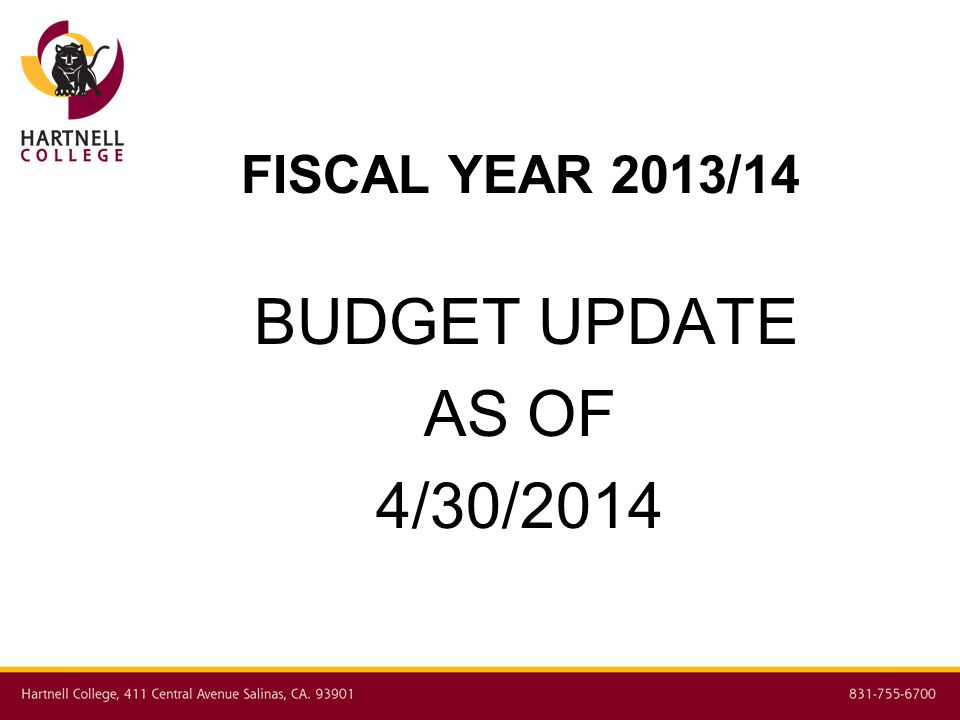 FISCAL YEAR 2013/14 BUDGET UPDATE AS OF 4/30/2014