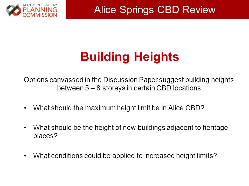 Click to edit Master title style (30 pts) Alice Springs CBD Review Building Heights Options canvassed in the Discussion Paper suggest building heights