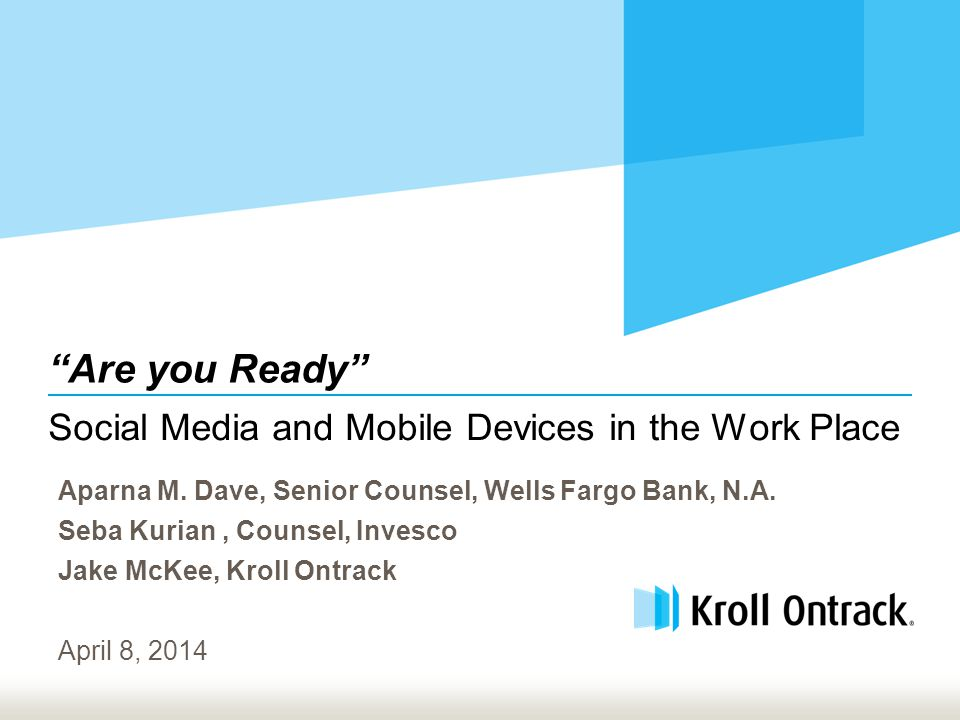 Social Media and Mobile Devices in the Work Place Are you Ready Aparna M.