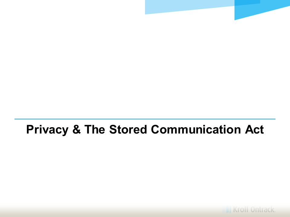 Privacy & The Stored Communication Act