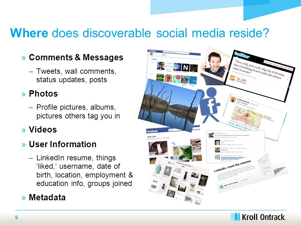10 What social media information is discoverable? Generally, social media data is discoverable