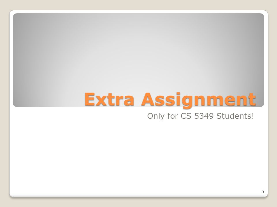 Extra Assignment Only for CS 5349 Students! 3