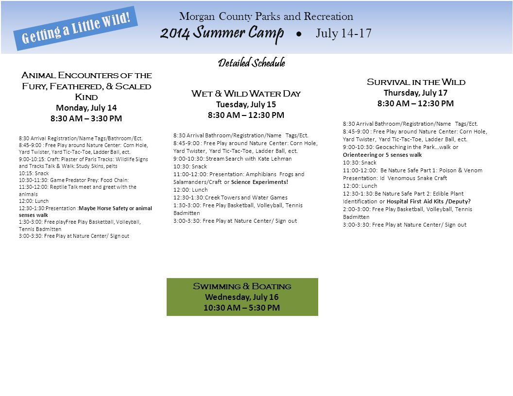 Detailed Schedule Morgan County Parks and Recreation 2014 Summer Camp ● July 14-17 Animal Encounters of the Fury, Feathered, & Scaled Kind Monday, Jul