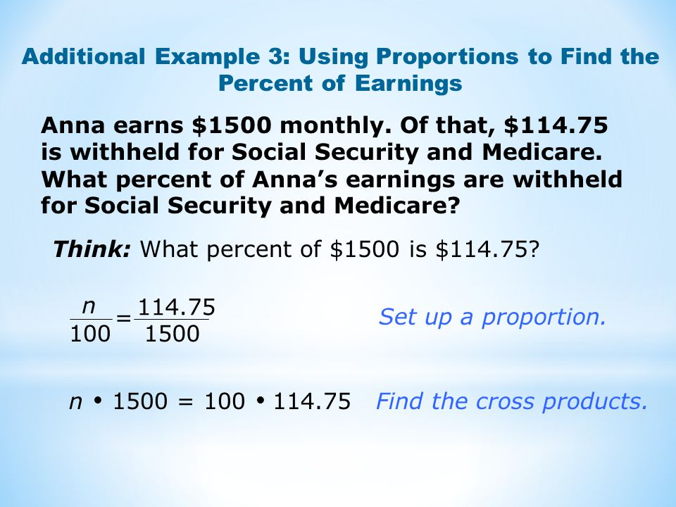 Anna earns $1500 monthly. Of that, $114.75 is withheld for Social Security and Medicare. What percent of Anna's earnings are withheld for Social Secur