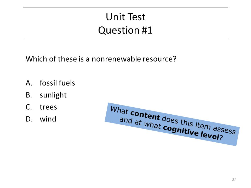 Unit Test Question #1 Which of these is a nonrenewable resource.