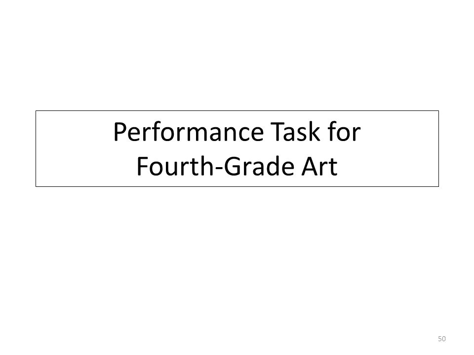 Performance Task for Fourth-Grade Art 50