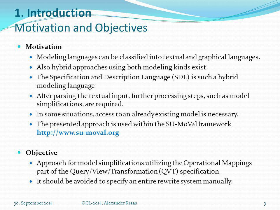 1. Introduction Motivation and Objectives Motivation Modeling languages can be classified into textual and graphical languages. Also hybrid approaches