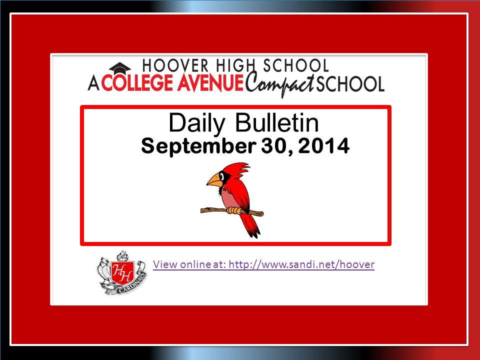 View online at: http://www.sandi.net/hoover Daily Bulletin September 30, 2014