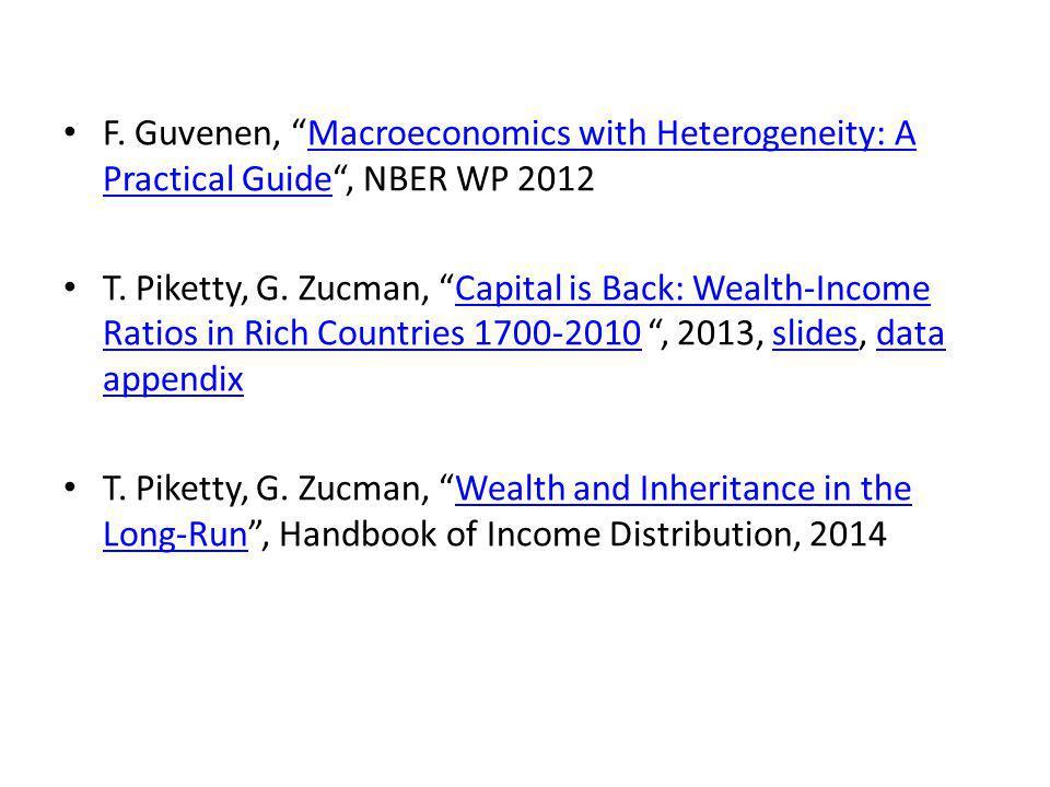 "F. Guvenen, ""Macroeconomics with Heterogeneity: A Practical Guide"", NBER WP 2012Macroeconomics with Heterogeneity: A Practical Guide T. Piketty, G. Zu"