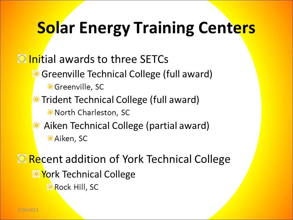 3/30/2011 Solar Energy Training Center Spring Course Offerings Solar Photovoltaic Solar Thermal Summer Course Offerings Intro to Solar Power Solar Thermal Solar Photovoltaic