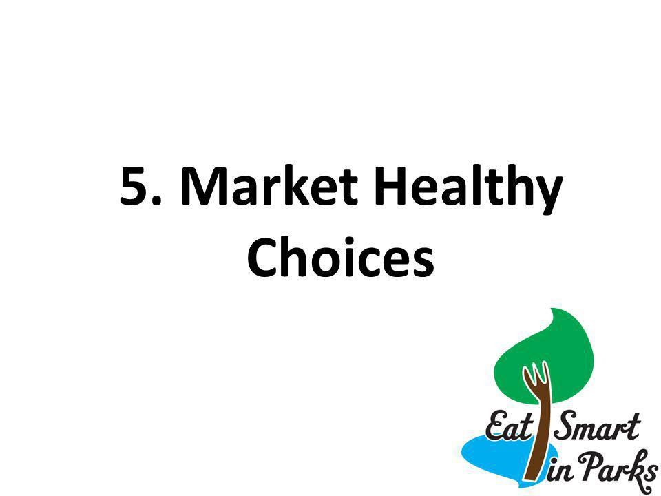 5. Market Healthy Choices
