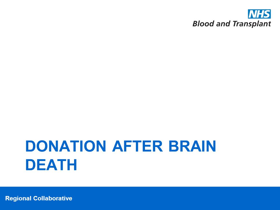 Regional Collaborative DONATION AFTER BRAIN DEATH