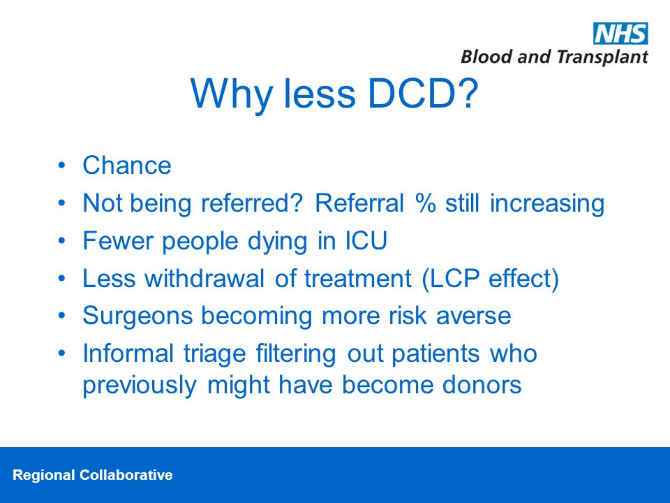 Regional Collaborative Why less DCD. Chance Not being referred.