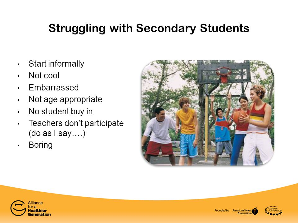 Struggling with Secondary Students Start informally Not cool Embarrassed Not age appropriate No student buy in Teachers don't participate (do as I say