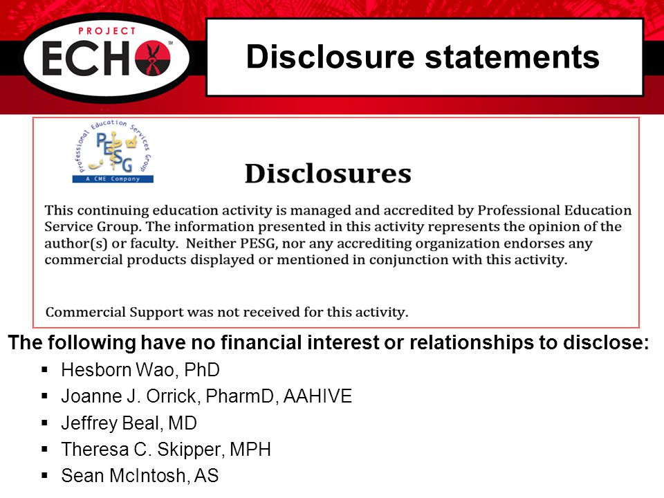 Disclosure statements The following have no financial interest or relationships to disclose:  Hesborn Wao, PhD  Joanne J.