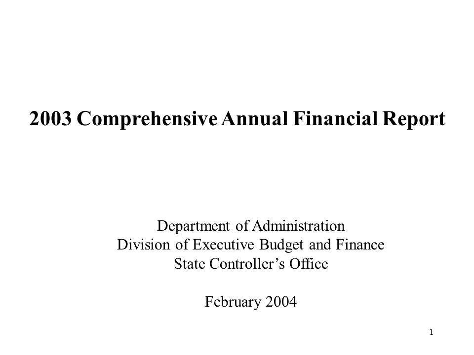 1 2003 Comprehensive Annual Financial Report Department of Administration Division of Executive Budget and Finance State Controller's Office February 2004