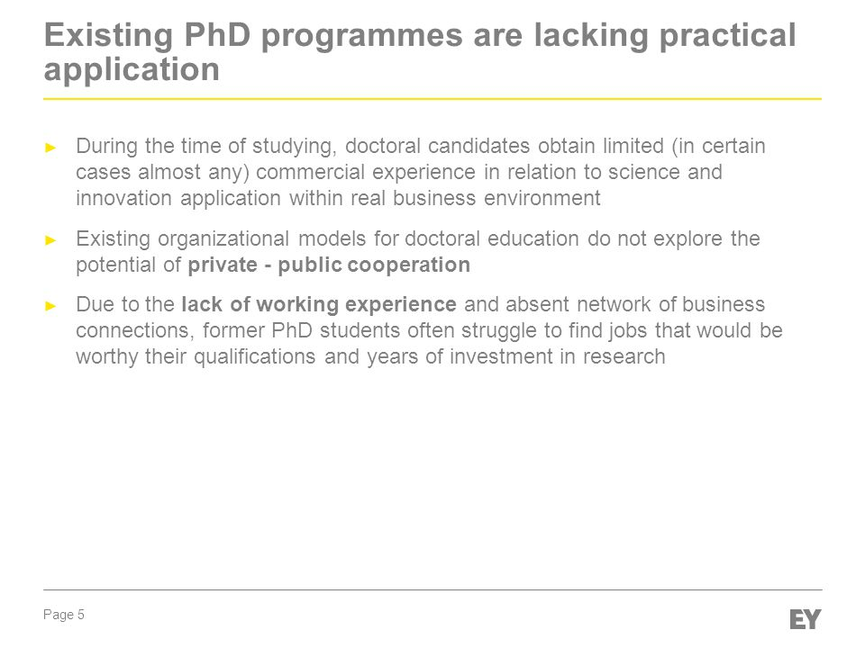 Page 6 Opportunity costs should be taken into account when evaluating PhD models ► Opportunity costs of employing doctoral graduate in low qualification job are high and should be prevented whenever possible.