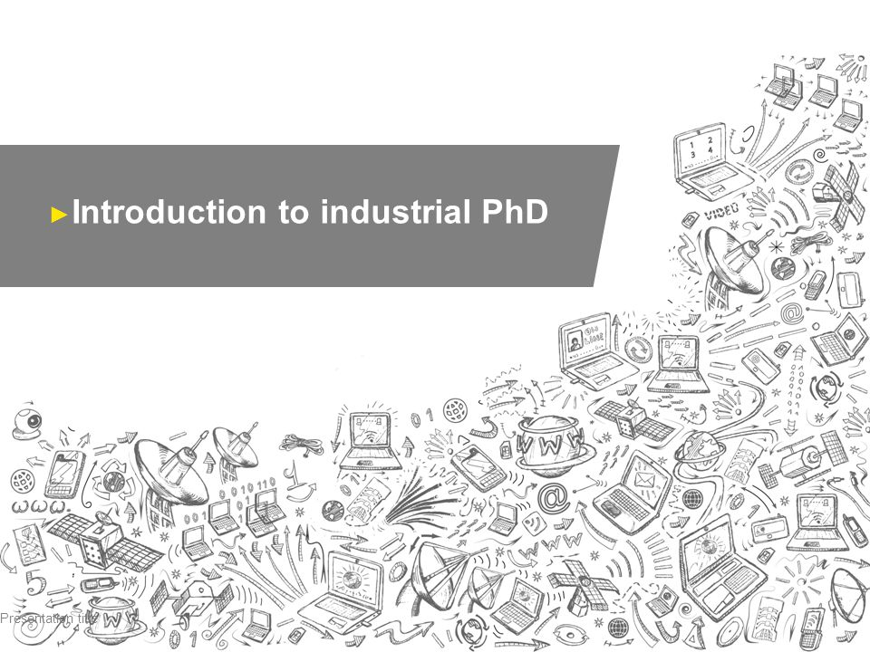 Page 18 Companies in industrial PhD projects by industry Source:Norwegian research council (2013)