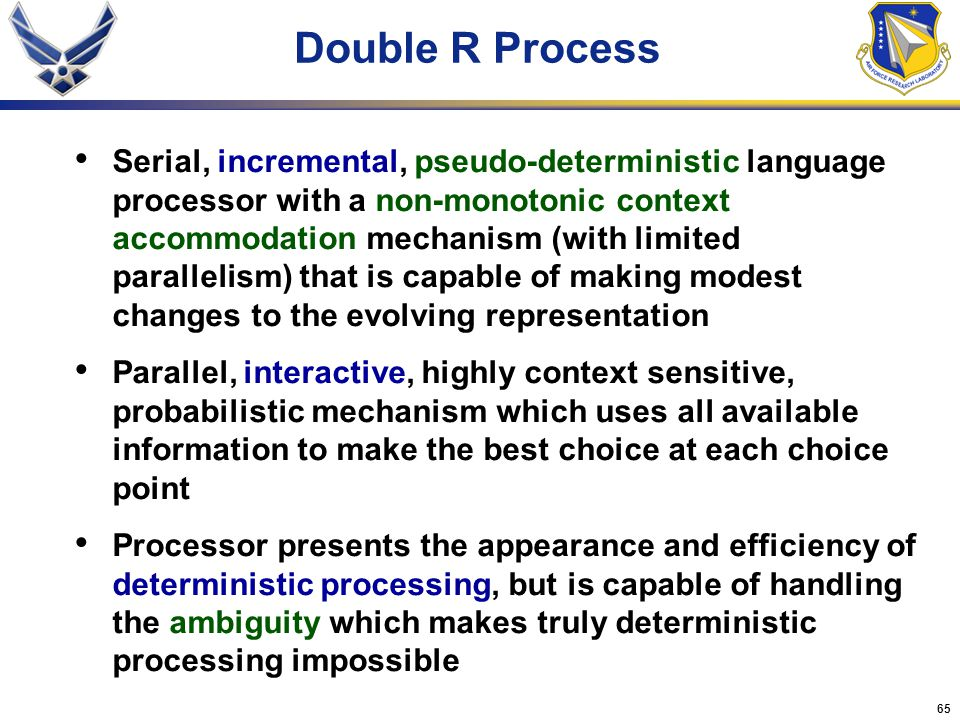 65 Double R Process Serial, incremental, pseudo-deterministic language processor with a non-monotonic context accommodation mechanism (with limited pa