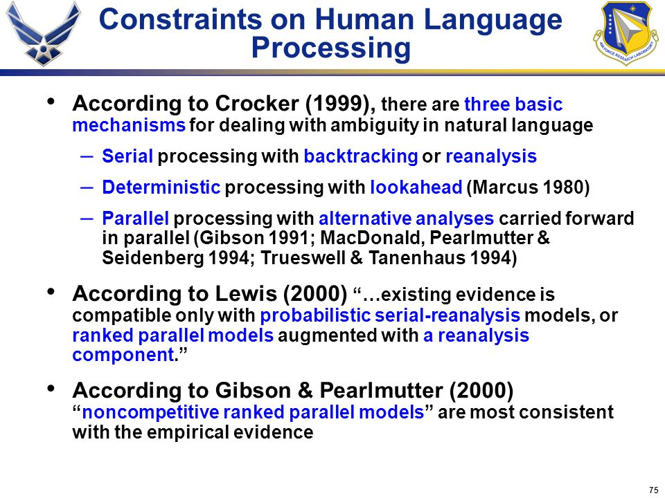 75 According to Crocker (1999), there are three basic mechanisms for dealing with ambiguity in natural language – Serial processing with backtracking