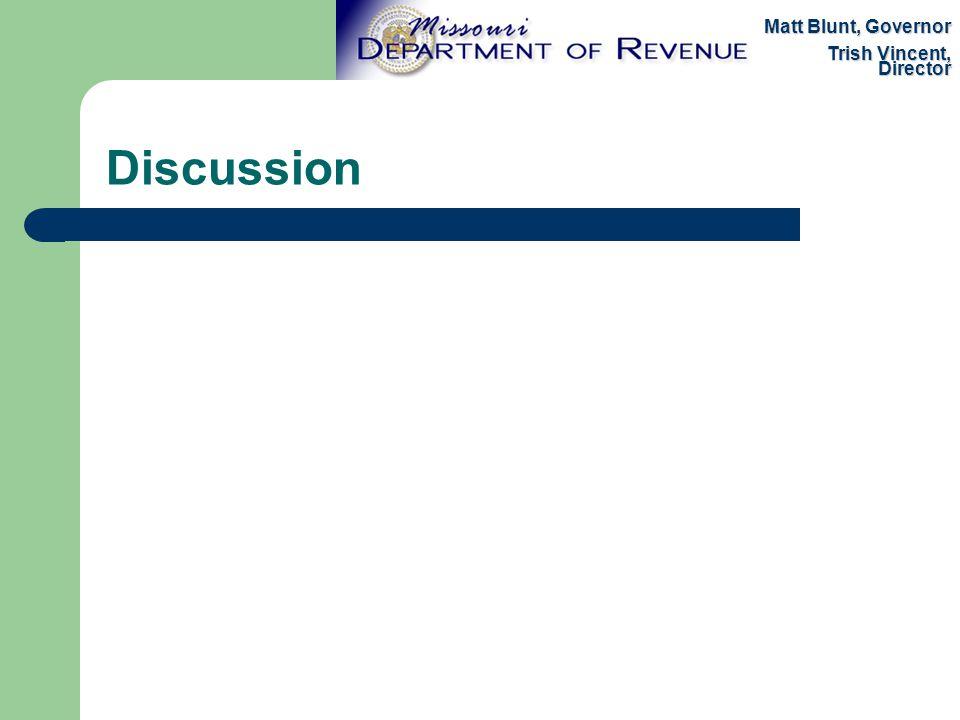 Discussion Matt Blunt, Governor Trish Vincent, Director
