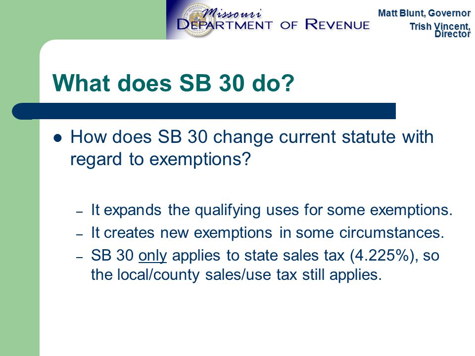 What does SB 30 do. How does SB 30 change current statute with regard to exemptions.