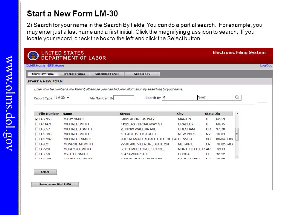www.olms.dol.gov Start a New Form LM-30 2) Search for your name in the Search By fields. You can do a partial search. For example, you may enter just