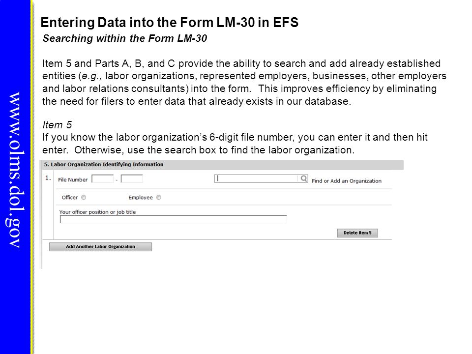 Entering Data into the Form LM-30 in EFS www.olms.dol.gov Searching within the Form LM-30 Item 5 and Parts A, B, and C provide the ability to search a