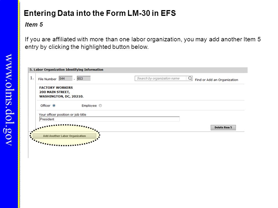 Entering Data into the Form LM-30 in EFS www.olms.dol.gov Item 5 If you are affiliated with more than one labor organization, you may add another Item