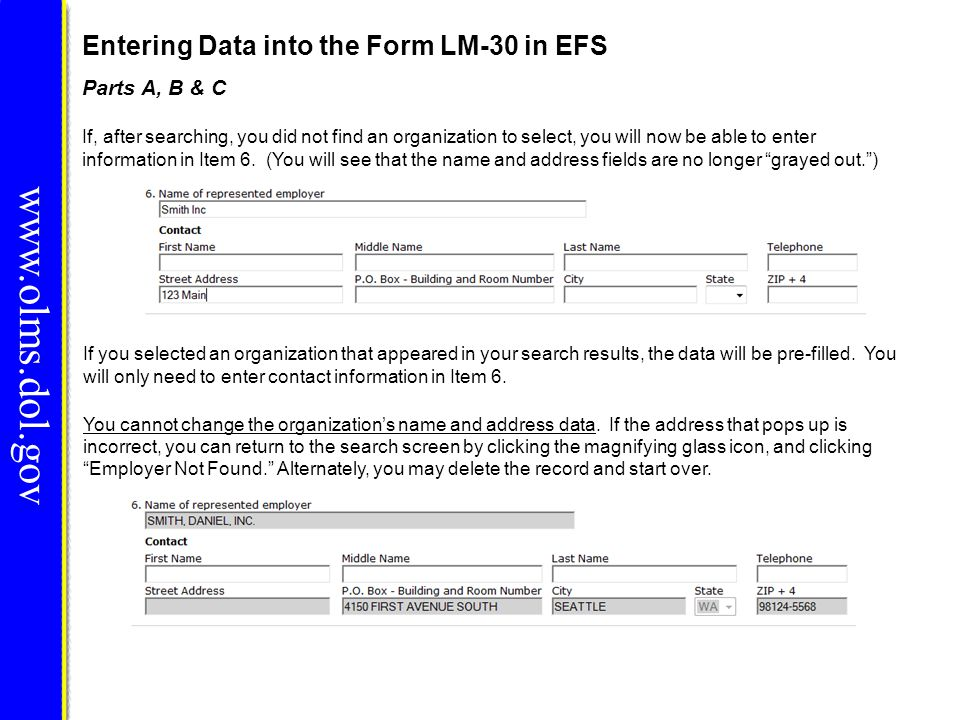 Entering Data into the Form LM-30 in EFS www.olms.dol.gov If you selected an organization that appeared in your search results, the data will be pre-f