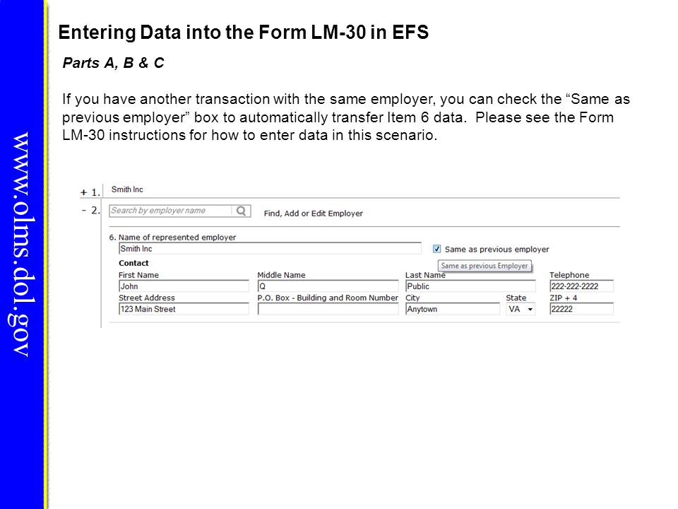 """Entering Data into the Form LM-30 in EFS www.olms.dol.gov Parts A, B & C If you have another transaction with the same employer, you can check the """"Sa"""
