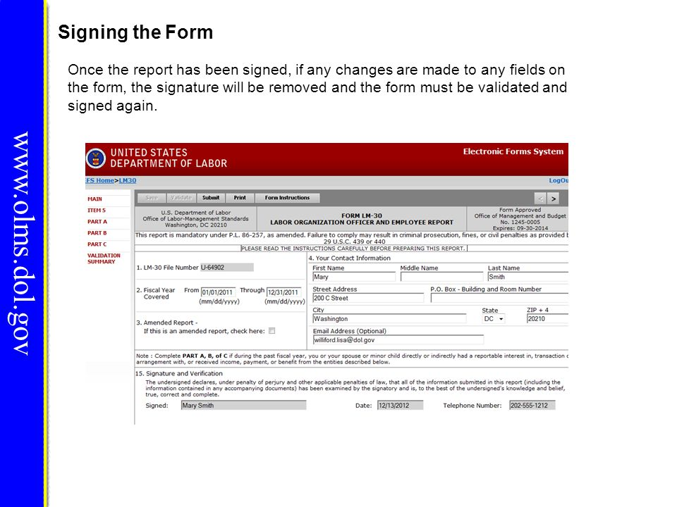 Signing the Form www.olms.dol.gov Once the report has been signed, if any changes are made to any fields on the form, the signature will be removed an