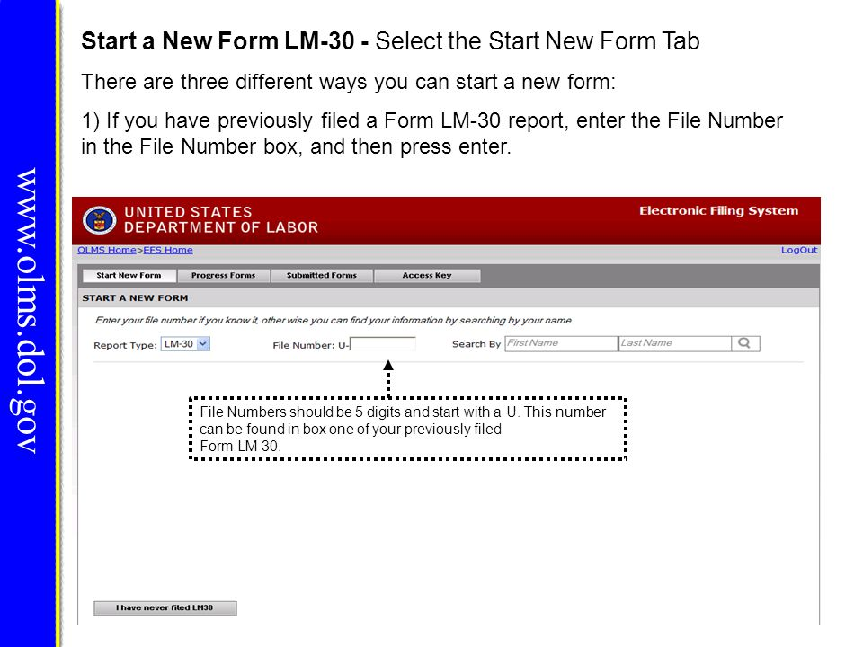 www.olms.dol.gov Start a New Form LM-30 - Select the Start New Form Tab There are three different ways you can start a new form: 1) If you have previo
